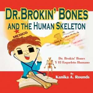 Dr. Brokin Bones and the Human Skeleton (9781441536211