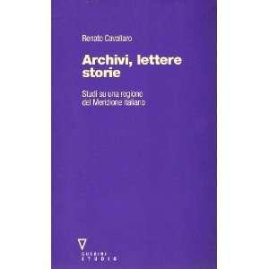 Archivi, lettere, storie. Studi su una regione del meridione italiano