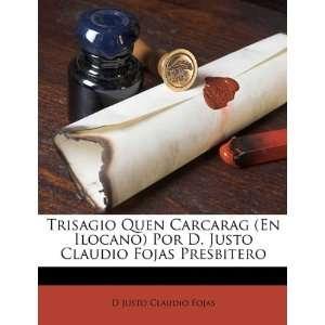Trisagio Quen Carcarag (En Ilocano) Por D. Justo Claudio
