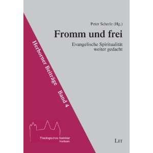Fromm und frei (9783825815219): Peter Scherle: Books