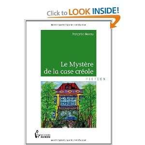 le mystere de la case creole (9782748372496): Françoise Hoarau: Books