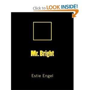Mr. Bright (9781449953195): Estie Engel: Books