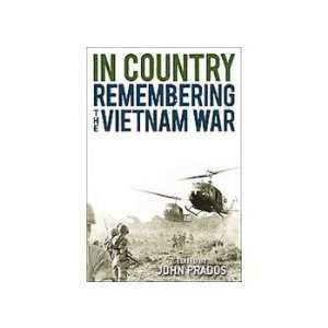 John PradossIn Country Remembering the Vietnam War
