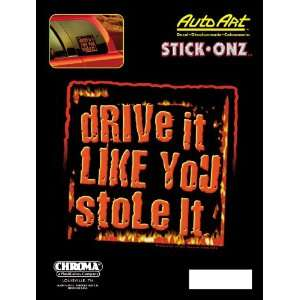 Chroma Graphics,Inc. 6213 Drive It Like You Stole It