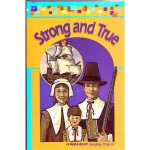 Strong and true (A Beka Book reading program) Laurel Hicks Books