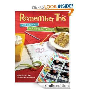Remember This: Fresh Page Ideas to Scrapbook the Year: Kimber McGray