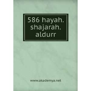 586 hayah.shajarah.aldurr www.akademya.net Books
