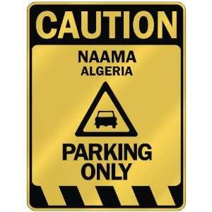 CAUTION NAAMA PARKING ONLY  PARKING SIGN ALGERIA: Home