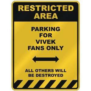 RESTRICTED AREA  PARKING FOR VIVEK FANS ONLY  PARKING