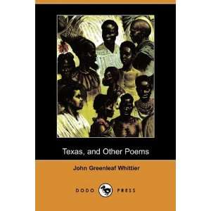 Poems (Dodo Press) (9781406522419) John Greenleaf Whittier Books