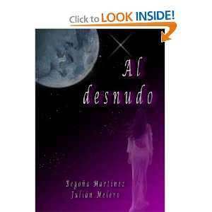 : Al Desnudo (Spanish Edition) (9781447527367): Julian Melero: Books