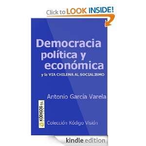 DEMOCRACIA POLITICA Y ECONOMICA y la Vía Chilena al Socialismo