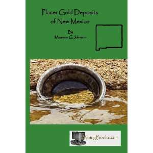 Gold Deposits of New Mexico (9781614740179) Maureen G Johnson Books