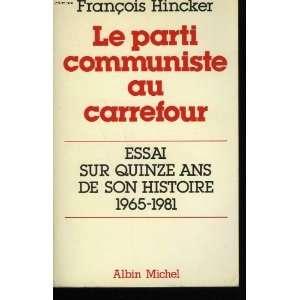 Le Parti communiste au carrefour: Essai sur quinze ans de