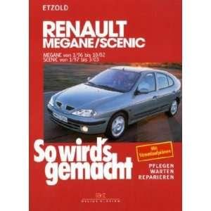 So wirds gemacht. Renault Megane, Coach, Classic ab 1/96. pflegen