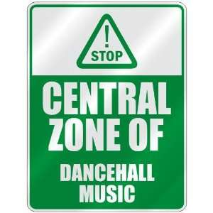 STOP  CENTRAL ZONE OF DANCEHALL  PARKING SIGN MUSIC