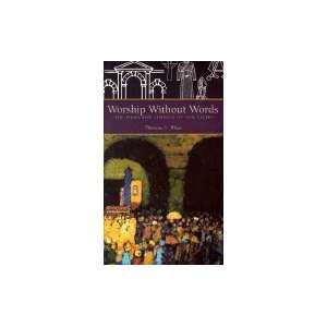 Worship Without Words Signs & Symbols of Our Faith (Paperback, 2000)