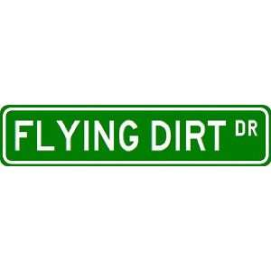 FLYING DIRT Street Sign ~ Custom Aluminum Street Signs