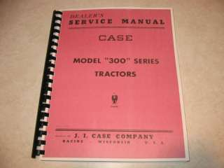 Case 300 Tractor Dealers Service Manual Re Print
