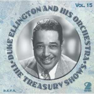 The Treasury Shows Vol. 15 Duke Ellington & His Orchestra