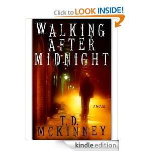 Walking After Midnight T. D. McKinney  Kindle Store