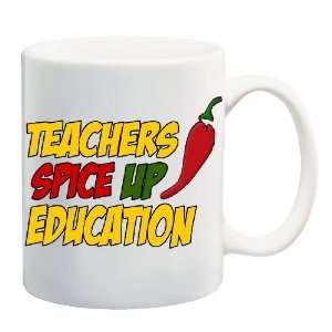 TEACHERS SPICE UP EDUCATION Mug Coffee Cup 11 oz