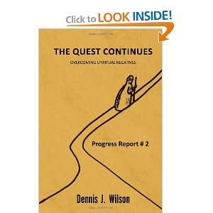 The Quest Continues (9781450052801): Dennis J. Wilson: Books