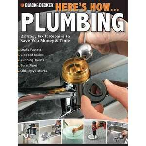 Heres How Plumbing 22 Easy Fix It Repairs to Save