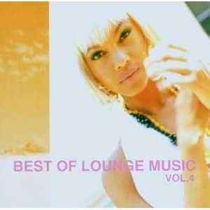 Vol. 4 Best of Lounge Music Best of Lounge Music Music