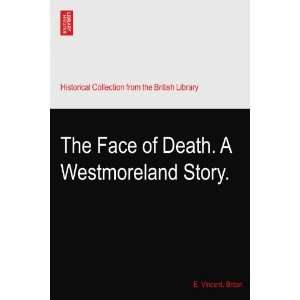 The Face of Death. A Westmoreland Story. E. Vincent
