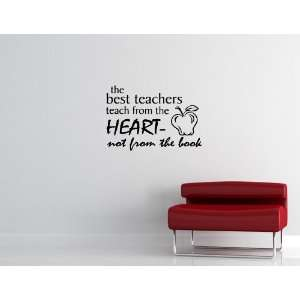 Best Teachers Teach From the Heart  Not From a Book Vinyl Wall Quotes