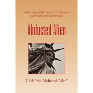 an overview of alien abduction in the united states An alien who has been granted the right by the uscis to reside permanently in the united states and to work without restrictions in the united states such an individual is also known known as a lawful permanent resident (lpr) all immigrants are eventually issued a green card (uscis form i-551), which is the.