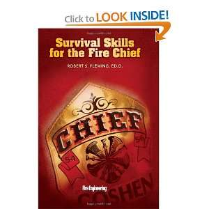 Survival Skills for the Fire Chief (Fire Engineering