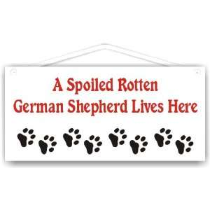 Spoiled Rotten German Shepherd Lives Here
