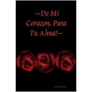 ~De Mi Corazon, Para Tu Alma!~ (9780557015528): Carmen