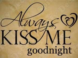 Always Kiss Me Goodnight Home Wall Art Vinyl Decal NEW