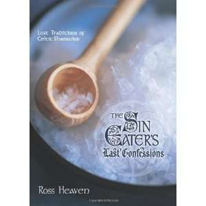 Lost Traditions of Celtic Shamanism [Paperback] Ross Heaven Books