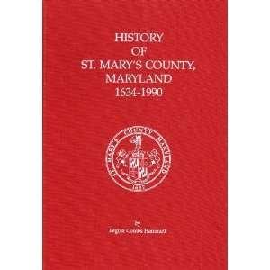 of St. Marys County, Maryland, 1634 1990: Regina Combs Hammett: Books