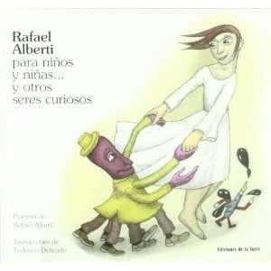 Rafael Alberti para ninos y ninas y otros seres curiosos/ Rafael