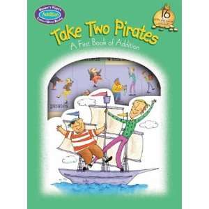 Take Two Pirates A First Book of Addition (Learn & Grow