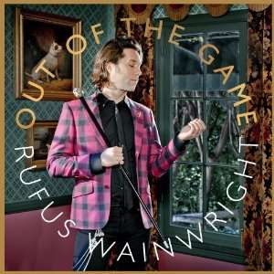 Out of the Game Rufus Wainwright  Musik