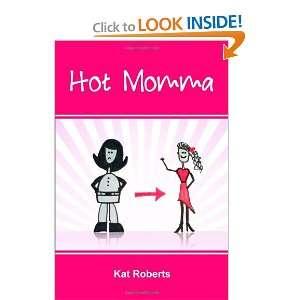 Hot Momma (9781105344176): Kat Roberts: Books