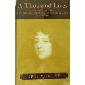 of the English Revolutionary Movement, 1660 1685: Iris Morley: Books