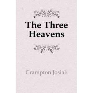 The Three Heavens: Crampton Josiah: Books