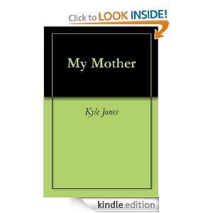 My Mother: Kyle Jones:  Kindle Store