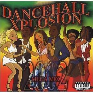 Dancehall Xplosion 2002 Various Artists Music