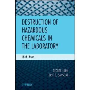 Destruction of Hazardous Chemicals in the Laboratory: George Lunn