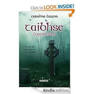 Taibhse Aparición (Fantasy) (Spanish Edition) Carolina Lozano Ruiz