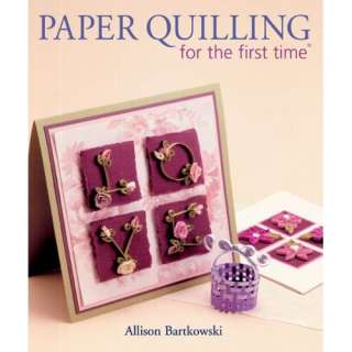 Paper Quilling for the first time (9781600595899): Alli
