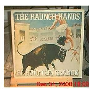 Raunch Hands   El Raunch Grande: Music